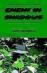 Enemy in Shadows by John Deckinga (2003, Paperback)