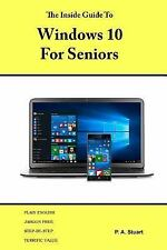 The Inside Guide to Windows 10 for Seniors : For Desktop Computers, Laptops,...