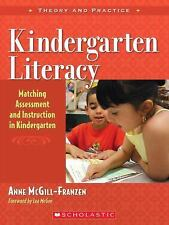 Kindergarten Literacy: Matching Assessment and Instruction in Kindergarten by M