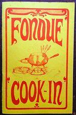 FONDUE COOK-IN FONDU COOKBOOK, POTPOURRI PRESS, GREENSBORO, NC, 1968