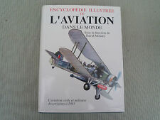 DAVID MONDEY ENCYCLOPEDIE ILLUSTREE DE L AVIATION DANS LE MONDE