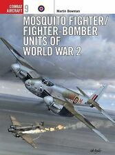 Combat Aircraft: Mosquito Fighter/Fighter-Bomber Units of World War 2 9 by...