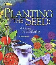 Planting the Seed: A Guide to Gardening-ExLibrary