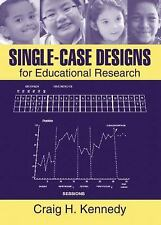 Single-Case Designs for Educational Research by Craig H. Kennedy (2004, Hardcove