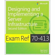 Exam Ref 70-413: Designing and Implementing an Enterprise Server Infrastructure,
