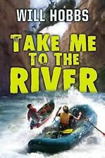 Take Me to the River by Will Hobbs (2011, Hardcover)