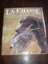 LA CHASSE - Une passion - Hubert Guerrand-Hermès 1995