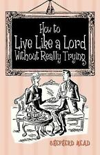 How to Live like a Lord Without Really Trying-ExLibrary