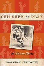 Children at Play: An American History-ExLibrary