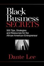 Black Business Secrets: 500 Tips, Strategies, and Resources for the African Amer