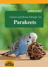 Games and House Design for Parakeets by Hildegard Niemann (2013, Paperback)