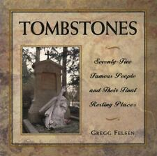 Tombstones: Seventy-Five Famous People and Their Final Resting Places-ExLibrary