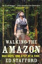 Walking the Amazon: 860 Days. One Step at a Time. [Paperback] by Stafford, Ed
