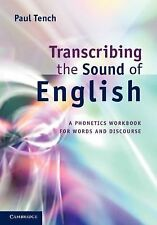 Transcribing the Sounds of English : A Phonetics Workbook for Words and...