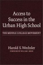 Access to Success in the Urban High School: The Middle College Movement (Reflect