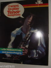 I Want to Play Tenor Saxophone 1980 music book by William  Lee &  James Progris