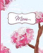 Gifts for Mom: Mom : A Gift for Mothers Day Floral Notebook Journal Diary by...