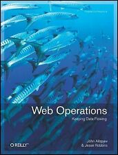 Web Operations: Keeping the Data On Time [Paperback] by Allspaw, John; Robbin..