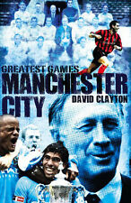 Manchester City - 50 of the Greatest Games - Citizens Sky Blues Maine Road book