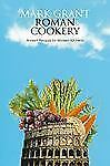 Roman Cookery: Ancient Recipes for Modern Kitchens, Mark Grant, Very Good Book