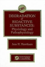 Degradation of Bioactive Substances : Physiology and Pathophysiology by Jens...