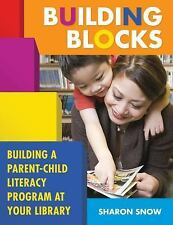 Building Blocks: Building a Parent-Child Literacy Program at Your Libr-ExLibrary