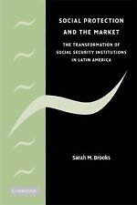 Social Protection and the Market in Latin America: The Transformation of Social