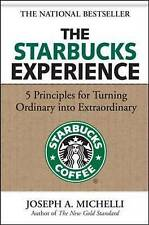 NEW The Starbucks Experience: 5 Principles for Turning Ordinary Into ...