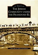 Jewish Community Under the Frankford  El,  The   (PA)  (Images  of  America), Al