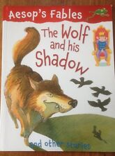 The Wolf And His Shadow, Aesops Fable Story , Softcover Pb Children's Book