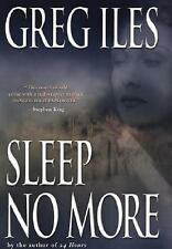 Sleep No More by Greg Iles (2006, Paperback)