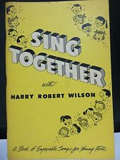 Vintage 1956 Sing Together Song Book with Harry Robert Wilson Great Condition