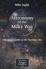 Astronomy of the Milky Way: The Observer's Guide to the Northern Milky-ExLibrary