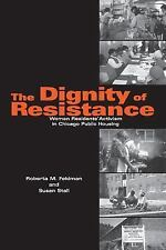 The Dignity of Resistance: Women Residents' Activism in Chicago Public-ExLibrary