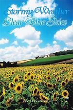 Stormy Weather Clear Blue Skies by Sky Alexandria (2016, Paperback)