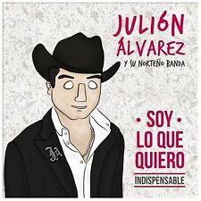 Soy Lo Que Quiero: Indispensable by Juli¢n Alvarez y Su Norte€o Banda (CD,...