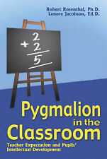 Pygmalion in the Classroom: Teacher Expectation and Pupil's Intellectual...