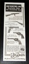 1943 OLD WWII MAGAZINE PRINT AD, H&R FIREARMS, WARTIME LINE AVAILABLE NOW, ART!