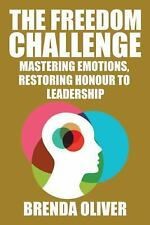 The Freedom Challenge : Mastering Emotions, Restoring Honour to Leadership by...