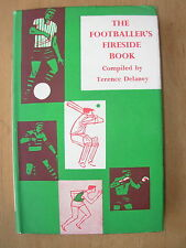 THE FOOTBALLER'S FIRESIDE BOOK By TERENCE DELANEY HB DJ - FOOTBALL BOOK 1963