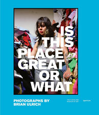 Is This Place Great or What Photographs of Brian Ulrich Art & Design Book Signed