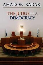 The Judge in a Democracy by Aharon Barak (2008, Paperback)