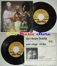 LP 45 7'' THE RITCHIE FAMILY Quiet village Voodoo 1977 italy DERBY cd mc dvd (*)