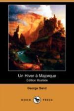 Un Hiver a Majorque by George Sand (2008, Paperback)