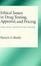 Ethical Issues in Drug Testing, Approval, and Pricing: The Clot-Dissol-ExLibrary