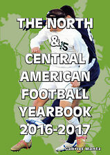 North and Central American Football Yearbook 2016-2017 CONCACAF Statistics book