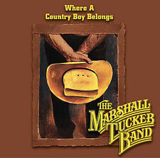 MARSHALL TUCKER BAND-WHERE A COUNTRY BOY BELONGS (RMST)  CD NEW