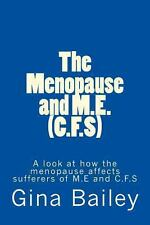 The Menopause and M. E. (C. F. S) by Gina Bailey (2013, Paperback)