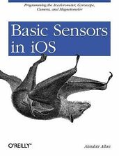 Basic Sensors in iOS : Programming the Accelerometer, Gyroscope, and More by...