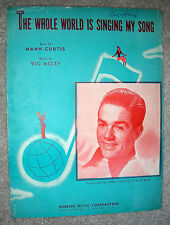 1946 THE WHOLE WORLD IS SINGING MY SONG Sheet Music PHIL HANNA by Curtis, Mizzy